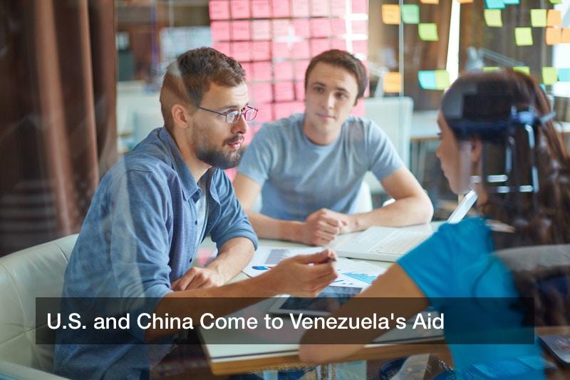 U.S. and China Come to Venezuela's Aid