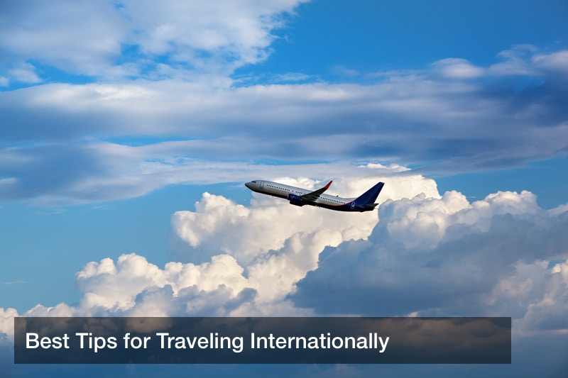 Best Tips for Traveling Internationally