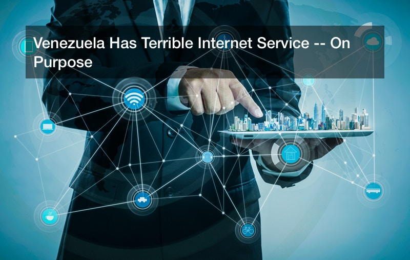Venezuela Has Terrible Internet Service — On Purpose