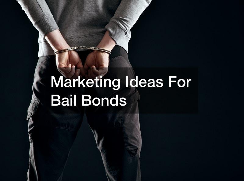 Marketing Ideas For Bail Bonds